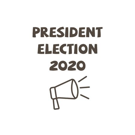Presidential election 2020. Inscription with loud-hailer in line style. Vector illustration isolated on white background banner