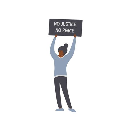 Girl holding a poster over the head with the words no justice no peace. Say no to racism. Friendship of peoples and tolerance. Struggle for equality, protest. Vector illustration flat style Vectores