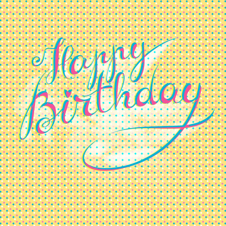 Happy Birthday - hand lettering card, greeting message, postcard banner, label. Editable vector typographic composition, handmade calligraphy. Stock Vector - 73037744