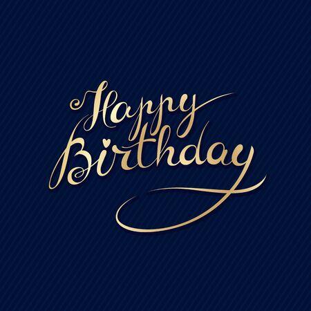 Happy Birthday - premium handmade vector lettering - template for postcard, poster, banner. Retro vintage typographic composition, calligraphic phrase. Elegance golden design. Stock Vector - 73037750