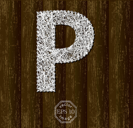 background part: Letter P, made with threads on pins on wooden background. Part of collection.