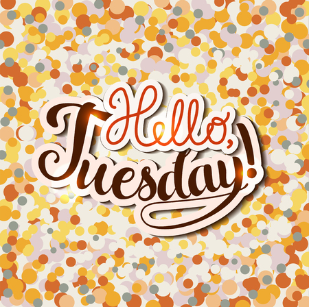 Positive Lettering composition Hello Tuesday on colored background