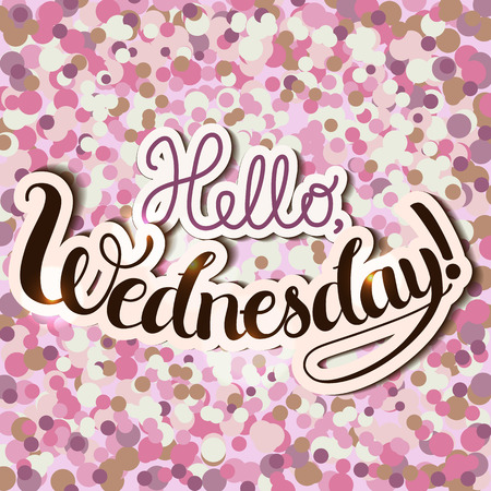 wednesday: Positive Lettering composition Hello Wednesday on pink colored background