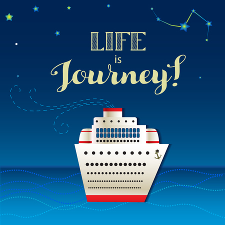 navigating: Illustration with boat, night sea landscapeand positive lettering Life is journey