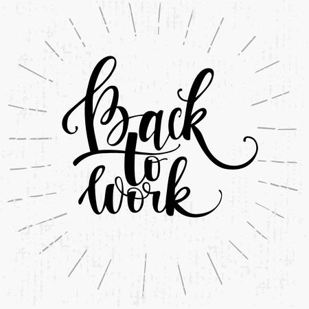 Vector illustration modern lettering with motivation phrase Back to Work.