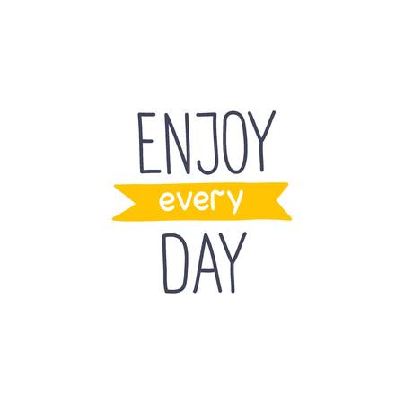 Lettering Enjoy every day on white background. Illustration vector Illustration
