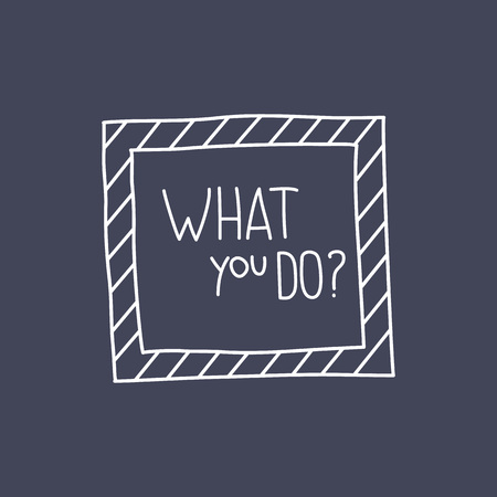 striated: What you do question handwritten in a striped frame on black background. Vector  illustration. Illustration