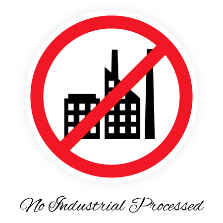 Vector illustration of No industrial processed pictogram stylized like traffic sign. Picture with factory icon.