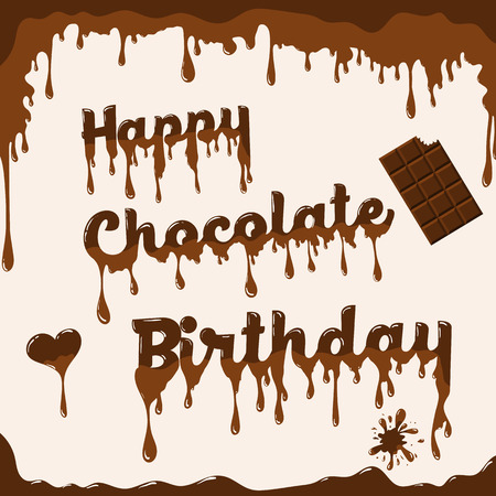 Birthday card vector template. Illustration with melted chocolate text, heart and chocolate bar. Light brown background. Stock Vector - 71919325