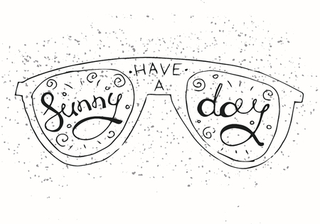 eyeglass: Hipster Hand Drawn Sun Glasses with Inscription Sunny Day. Vector printable Typography For Posters, Flyers, Cards T-Shirts.