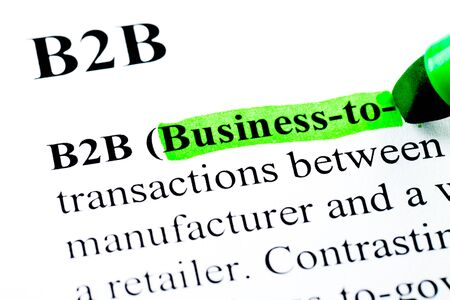 definition define: B2B Business to business definition highlighted by green marker Stock Photo