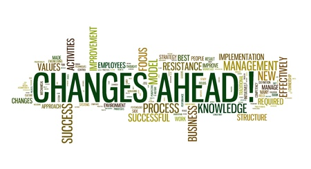 business words: Changes ahead concept in word cloug on white background