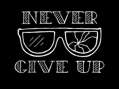 Never give up. Hand-drawn lettering with motivational text. Inscription for invitation and greeting card, prints and posters. T-shirt print design.