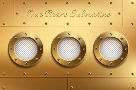 Three brass portholes with transparent glasses and Our Brave Submarine text. Place your design on separate layer under the window. Vector illustration. Standard-Bild - 93893104