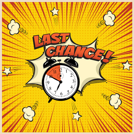 Last Chance concept illustration in comic book style. Vector alarm clock and Last Chance word on pop art background