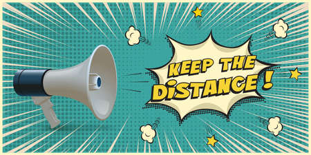 Loudspeaker with message to keep distance. Coronavirus pandemic public strategy alert vector illustration. Announcement on loud megaphone, text in bubble on blue background Vettoriali