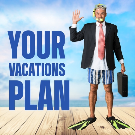 things that go together: Your, vacations, plan.
