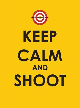 agitation: Keep Calm and Shoot Creative Poster Concept. Card of Invitation, Motivation. Vector Illustration