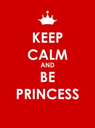 agitation: Keep Calm and Be Princess Creative Poster Concept. Card of Invitation, Motivation. Vector Illustration