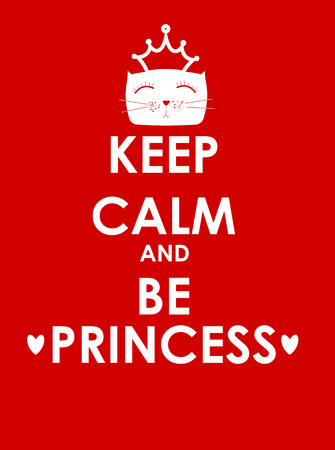 cat call: Keep Calm and Be Princess Creative Poster Concept. Card of Invitation, Motivation. Vector Illustration