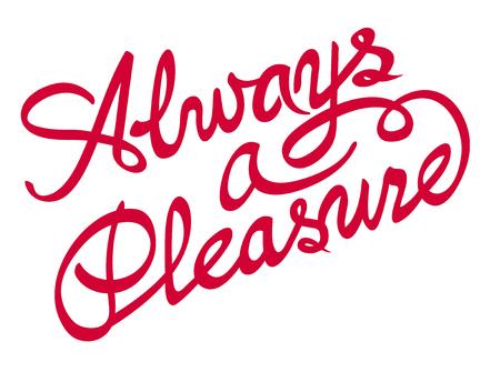 pleasure: always a pleasure inscription Illustration
