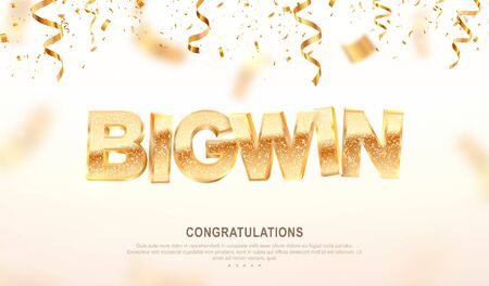Big win gold sign vector banner for gambling template. Illustration for casino or online games. Falling down confetti light background with blur motion effect. Illustration