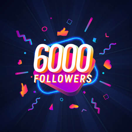 6000 followers celebration in social media vector web banner on dark background. Six thousand follows 3d Isolated design elements