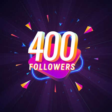 400 followers celebration in social media vector web banner on dark background. Four hundred follows 3d Isolated design elements Иллюстрация