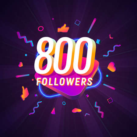 800 followers celebration in social media vector web banner on dark background. Eight hundred follows 3d Isolated design elements