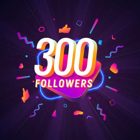 300 followers celebration in social media vector web banner on dark background. Three hundred follows 3d Isolated design elements Иллюстрация