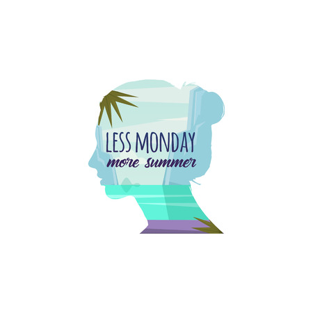 mondays: Less mondays more summer. Vector.Woman thinking about sea and summer vacation. Nature landscape and beach paradise in women head. For Poster, t-shirt, greeting card.