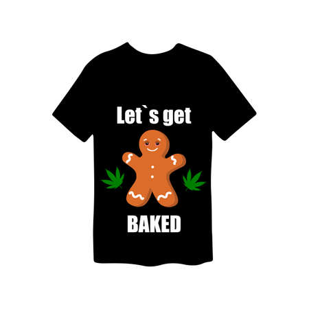 Let s get baked. Funny t shirt print with gingerbread man. Vector