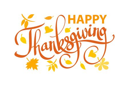 Happy Thanksgiving text on autumn leaves background isolated on white. Hand drawn vector calligraphy. Lettering for posters, postcards, Invitations.