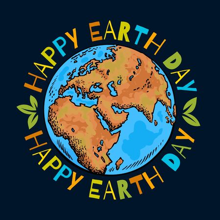 Happy Earth Day poster. Hand drawn vector illustration with greeting text around globe isolated on black background.