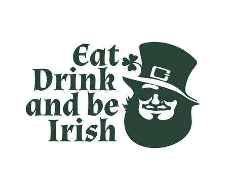 Happy St Patricks Day poster. Eat drink and be Irish text. Leprechaun face with traditional hat, sunglasses and clover. Hand drawn vector illustration isolated on white. Illusztráció
