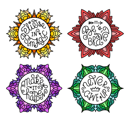 Set of handwritten inspirational quotes. Make it happen. Be brave. Never give up. Believe in magic. Lettering phrases in circles of different colors Ilustrace