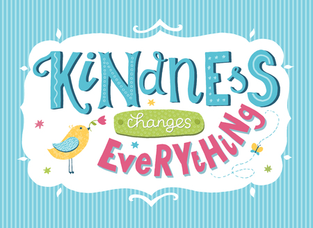 World Kindness Day card. Hand drawn lettering - Kindness changes everything. Inspirational quote.