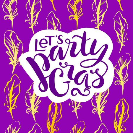 Mardi Gras lettering card. Hand drawn Fat Tuesday phrase. Artistic colorful background. Lets Party Gras design. Stock Vector - 93651715