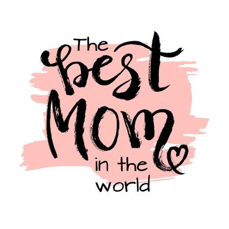 母亲节刻字。墨水插图。世界上最好的妈妈。现代的毛笔书法。