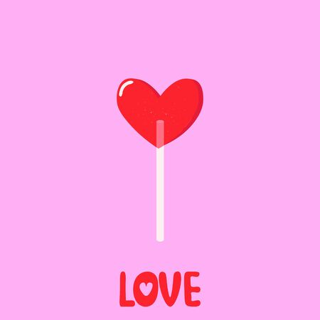 Vector graphics. Adorable, sweet illustration of heart shaped lollipop. Flat cartoon illustration. Handwritten text. Valentines day greeting card template.