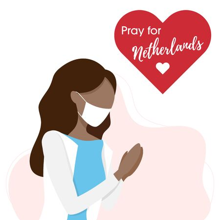Covid-19 or Coronavirus concept. Pray for Netherlands, save people concept. Woman prayed for Netherlands. Vector illustration.