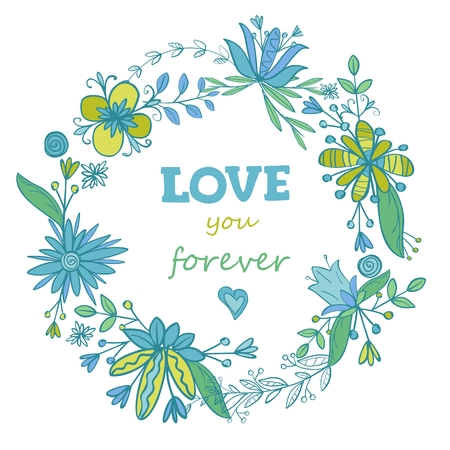 Circle floral frame with text: love you forever. Flower wreath. Blue, turquois and green colors. Hand drawn doodle style. Vector illustration. Stock Illustratie