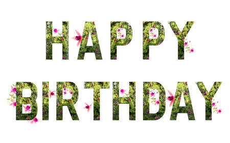 The inscription Happy Birthday is made with flostic letters, decorated with flowers, fuchsia, holiday greetings