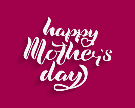 Hand drawn lettering Happy Mother's Day for greeting card. Calligraphy Background. Vector illustration.