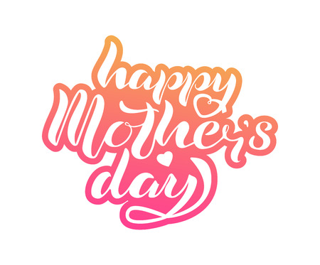 Happy Mother's Day lettering isolated on white background. Design for greeting card, web, celebration badge, tag, icon. Festivity background. Vector illustration. Ilustrace