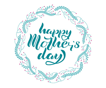 Circle floral frame wind hand written lettering Happy Mother's day. Wreath for design, logo template. Vector.