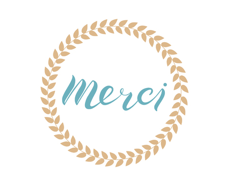 Merci French word meaning thank you. Hand written lettering and circle wreath. Can be use for print on postcard, greeting card and invitation. Minimalistic vector illustration.