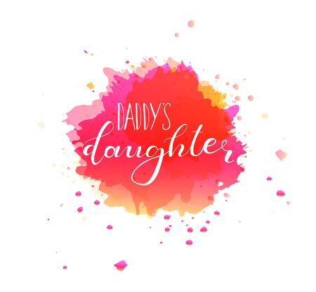 Daddys daughter. Lettering for babies clothes, funny design for t-shirts and nursery decorations (bags, posters, invitations, cards, pillows). Calligraphy isolated on white background.