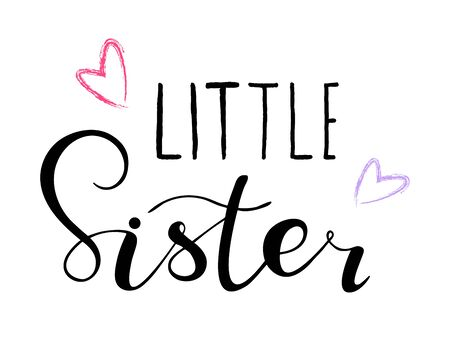 Little sister. Lettering for babies clothes, design for t-shirts. Handdrawn calligraphy isolated on white background.
