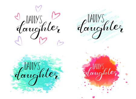 Daddy's daughter. Set lettering for babies clothes, funny design for t-shirts. Calligraphy isolated on white background.